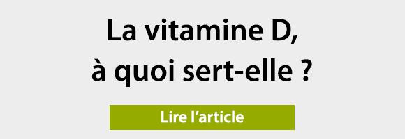 La vitamine D, à quoi sert-elle au juste ?
