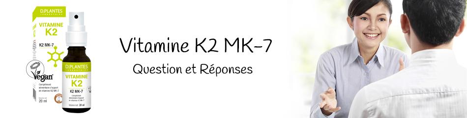 Vitamine K2 MK-7, Questions et réponses, Laboratoire D.Plantes
